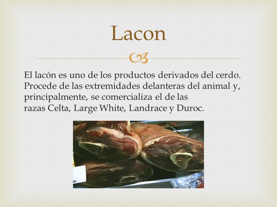 El lacón es uno de los productos derivados del cerdo. Procede de las extremidades delanteras del animal y, principalmente, se comercializa el de las r