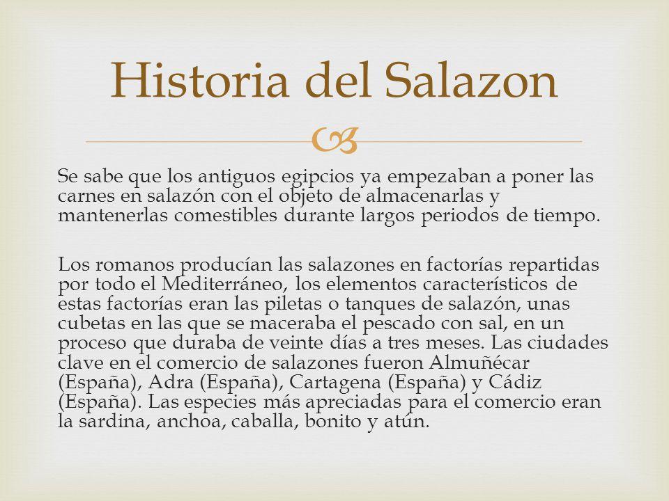 La salazón de pescado es, posiblemente, la especialidad gastronómica más antigua de cuantas existen en España.