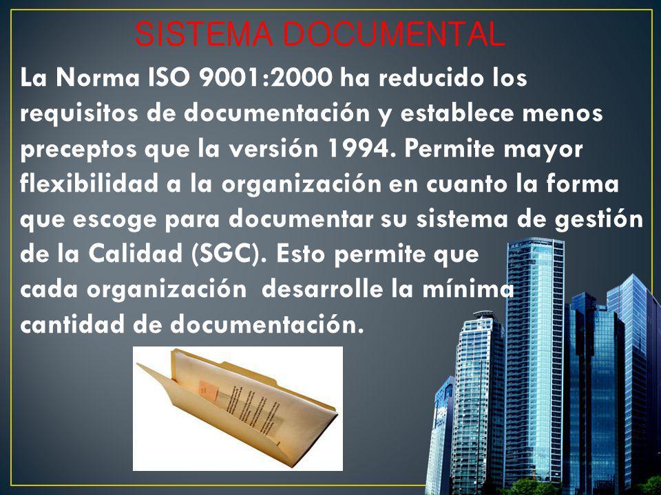 La Norma ISO 9001:2000 ha reducido los requisitos de documentación y establece menos preceptos que la versión 1994. Permite mayor flexibilidad a la or
