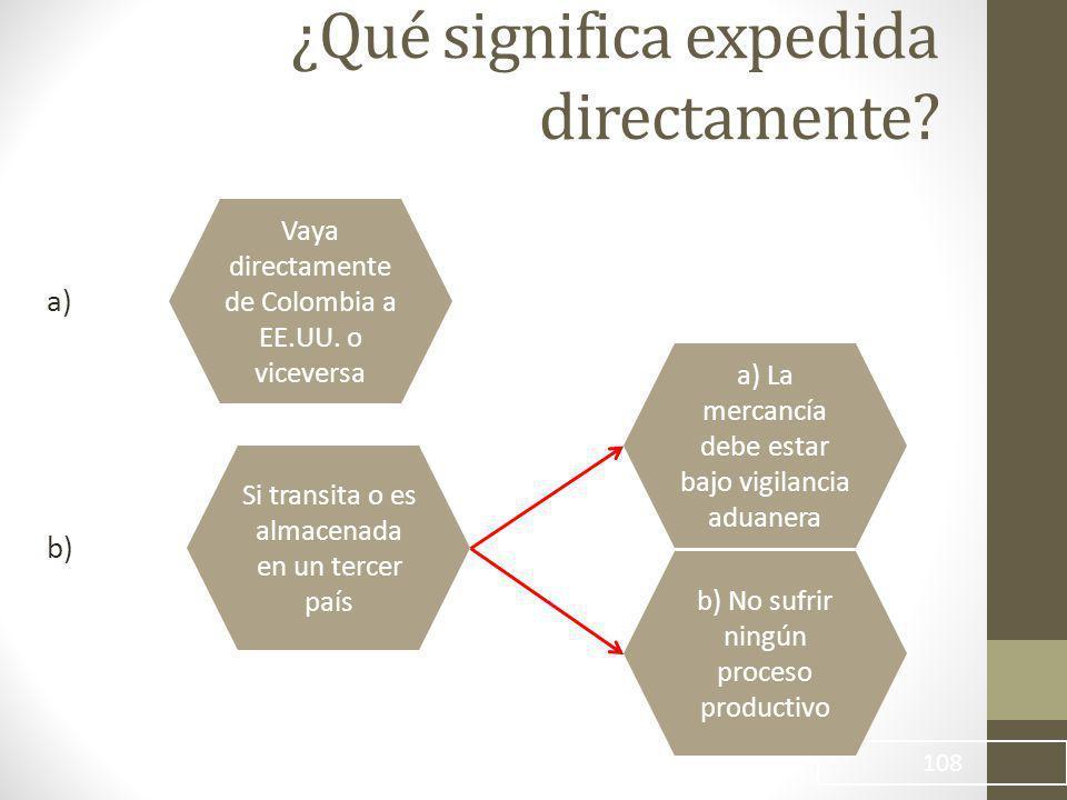 ¿Qué significa expedida directamente.108 Vaya directamente de Colombia a EE.UU.