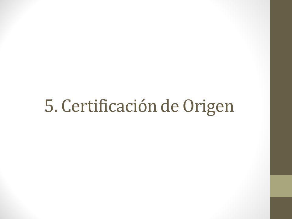 5. Certificación de Origen