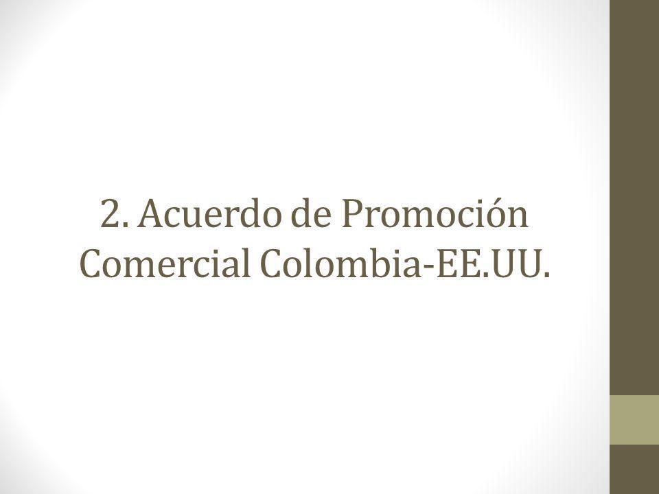 2. Acuerdo de Promoción Comercial Colombia-EE.UU.