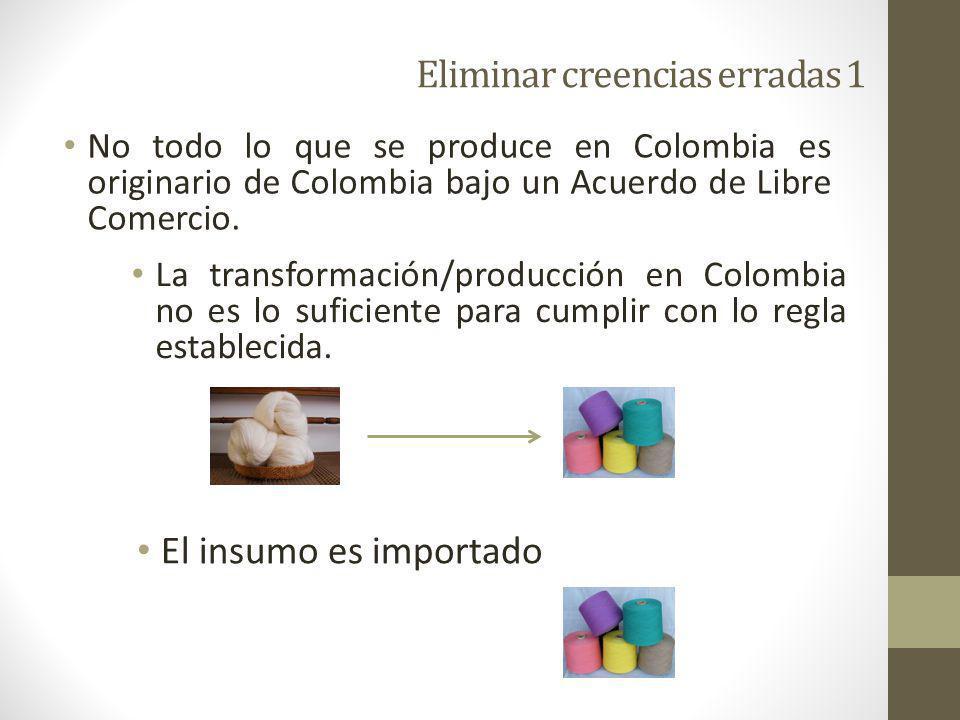 No todo lo que se produce en Colombia es originario de Colombia bajo un Acuerdo de Libre Comercio.