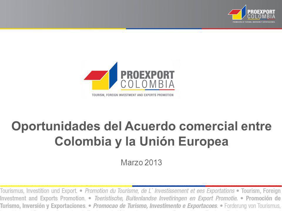 Oportunidades del Acuerdo comercial entre Colombia y la Unión Europea Marzo 2013