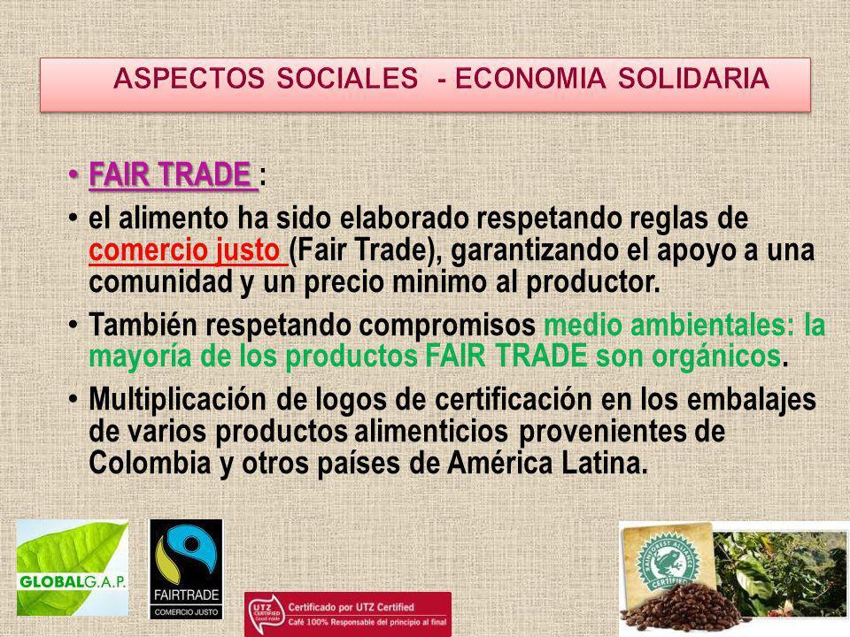 FAIR TRADE FAIR TRADE : el alimento ha sido elaborado respetando reglas de comercio justo (Fair Trade), garantizando el apoyo a una comunidad y un pre