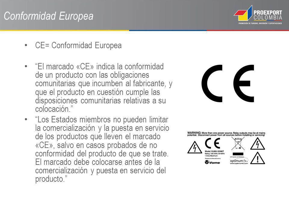 Conformidad Europea CE= Conformidad Europea El marcado «CE» indica la conformidad de un producto con las obligaciones comunitarias que incumben al fab