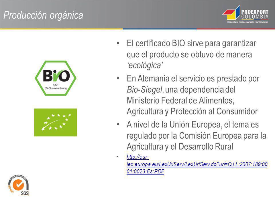 Producción orgánica El certificado BIO sirve para garantizar que el producto se obtuvo de manera ecológica En Alemania el servicio es prestado por Bio