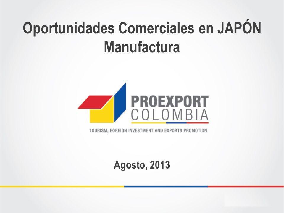Oportunidades Comerciales en JAPÓN Manufactura Agosto, 2013