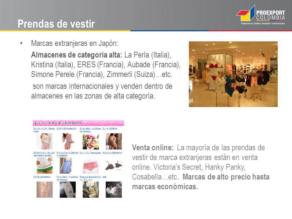 Prendas de vestir Marcas extranjeras en Japón: Almacenes de categoría alta: La Perla (Italia), Kristina (Italia), ERES (Francia), Aubade (Francia), Simone Perele (Francia), Zimmerli (Suiza)…etc.