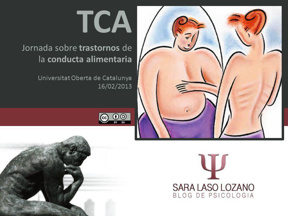Jornada sobre Trastornos de la Conducta Alimentaria Sara Laso Lozano · Blog de Psicología www.saralaso.com CLASSIFICACIÓN Trastornos por disminución de la ingesta: -Rechazo alimentario -Anorexia nerviosa Trastornos por exceso de ingesta: -Bulimia nerviosa - Obesidad -Potomanía Trastorno por atracón: -Obesidad Trastorno de característica obsesiva por el físico: -Vigorexia Trastorno por la calidad de la alimentación: -Ortorexia Trastornos cualitativos: -Pica o alotriofagia -Mericismo o rumiación