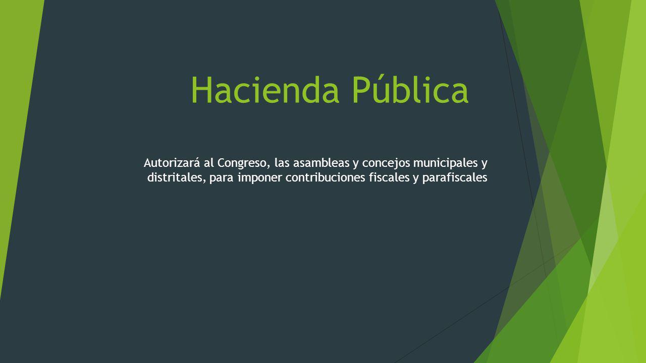Hacienda Pública Ingresos de Capital : son los que el Estado recibe de manera : de créditos o de utilidades del patrimonio público, tales como las inversiones financieras, Ecopetrol.