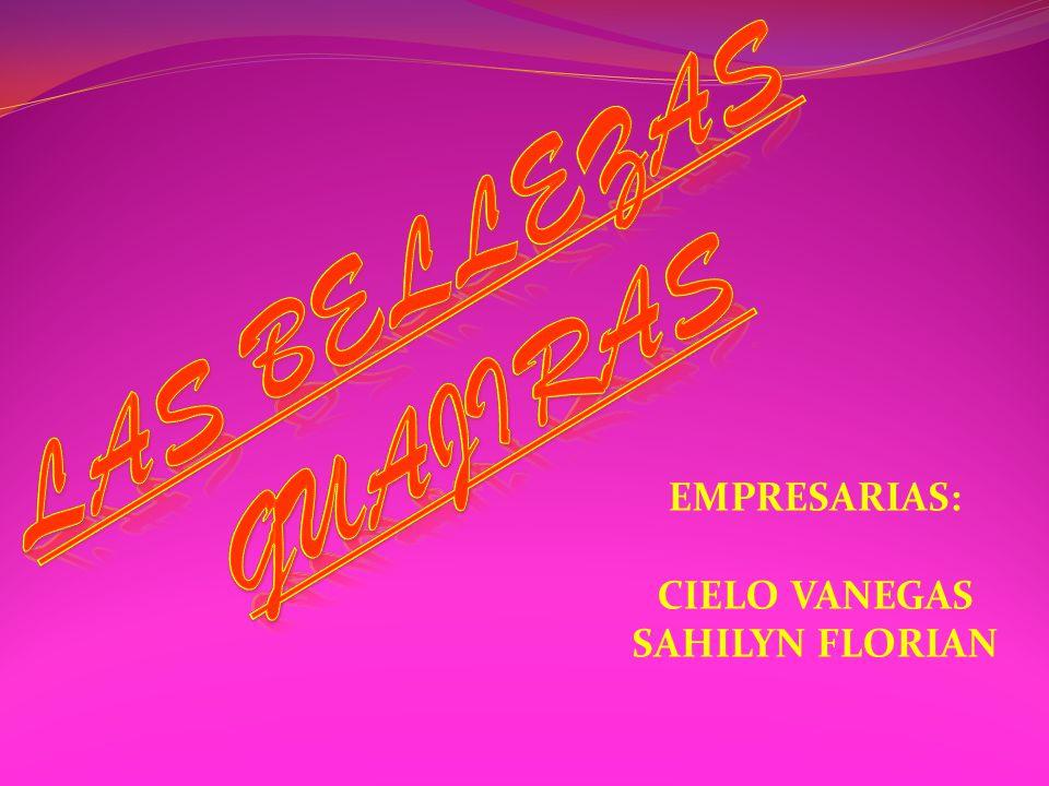 EMPRESARIAS: CIELO VANEGAS SAHILYN FLORIAN