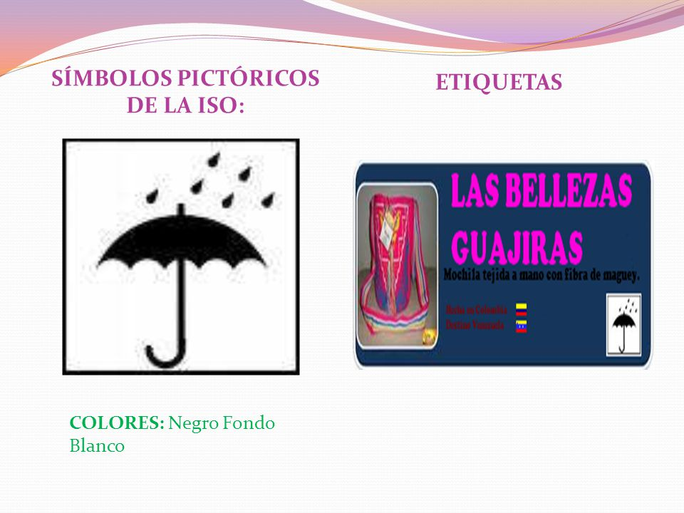 SÍMBOLOS PICTÓRICOS DE LA ISO: ETIQUETAS COLORES: Negro Fondo Blanco