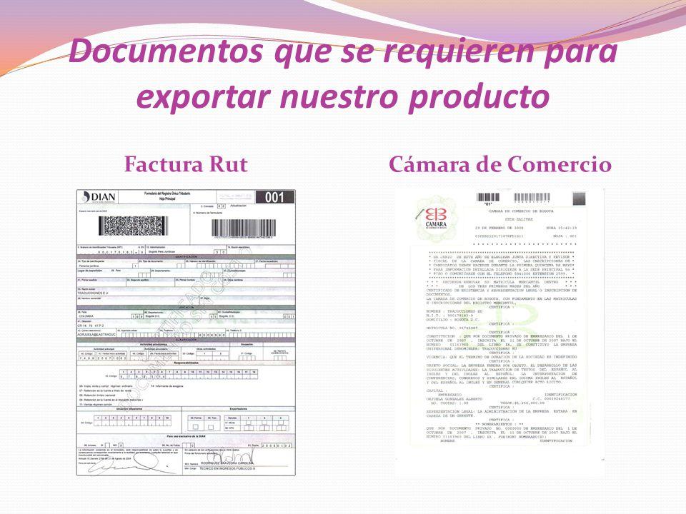 Documentos que se requieren para exportar nuestro producto Factura Rut Cámara de Comercio