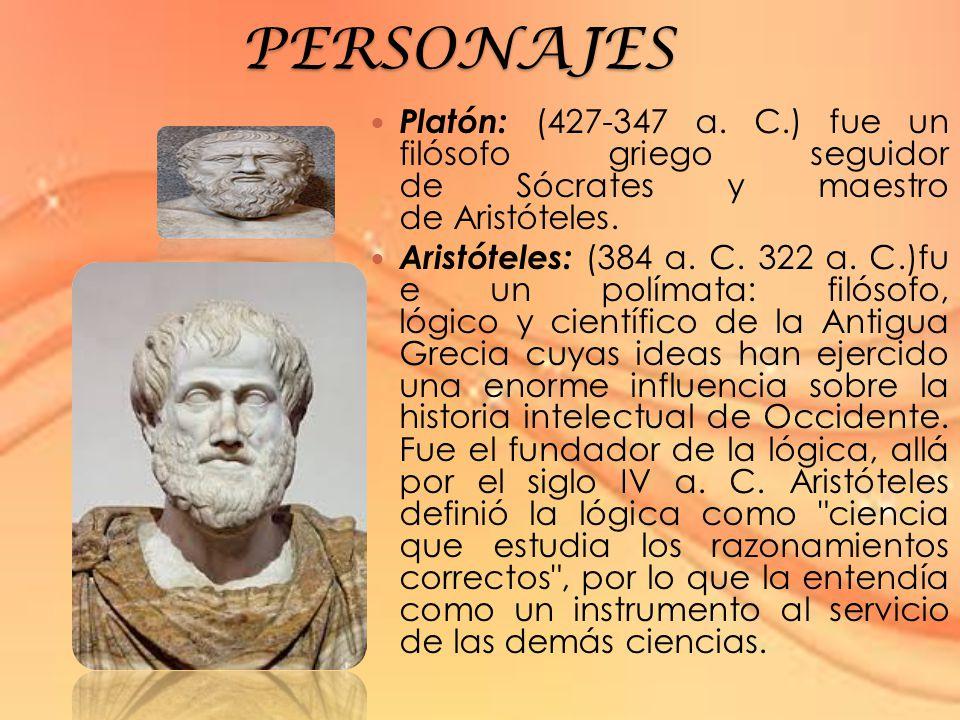 PERSONAJES Platón: (427-347 a.