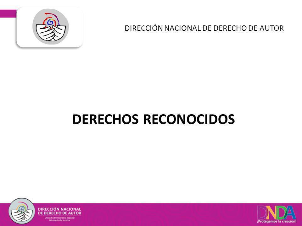 DERECHOS RECONOCIDOS DIRECCIÓN NACIONAL DE DERECHO DE AUTOR