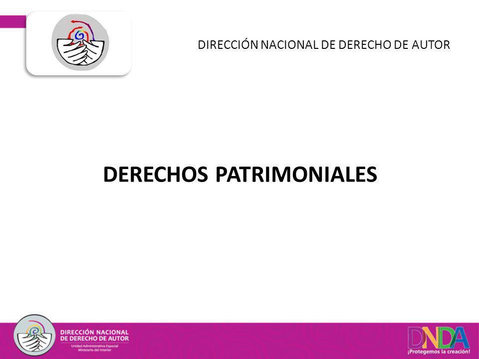 DERECHOS PATRIMONIALES DIRECCIÓN NACIONAL DE DERECHO DE AUTOR