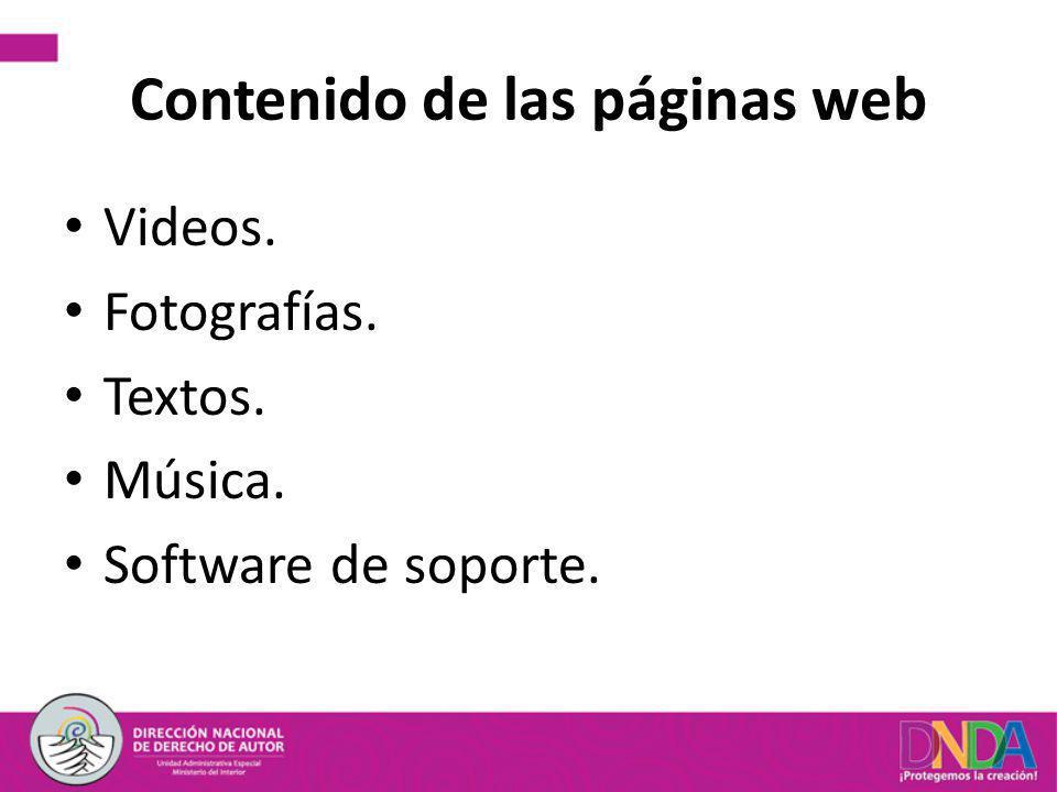 Contenido de las páginas web Videos. Fotografías. Textos. Música. Software de soporte.
