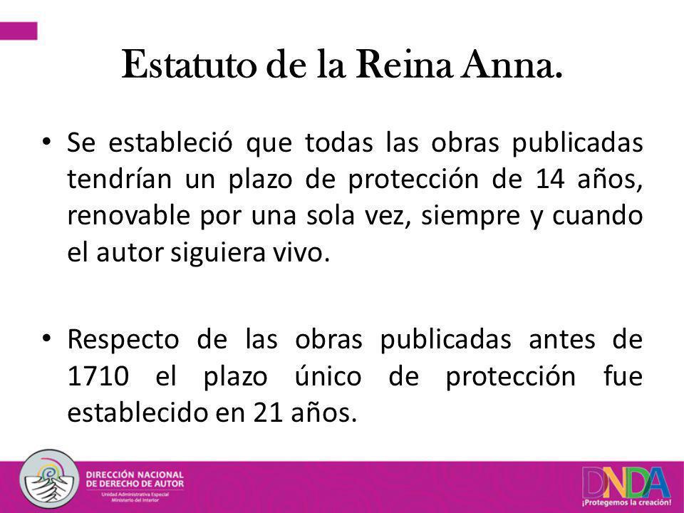 Estatuto de la Reina Anna. Se estableció que todas las obras publicadas tendrían un plazo de protección de 14 años, renovable por una sola vez, siempr