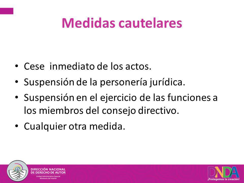 Medidas cautelares Cese inmediato de los actos. Suspensión de la personería jurídica. Suspensión en el ejercicio de las funciones a los miembros del c
