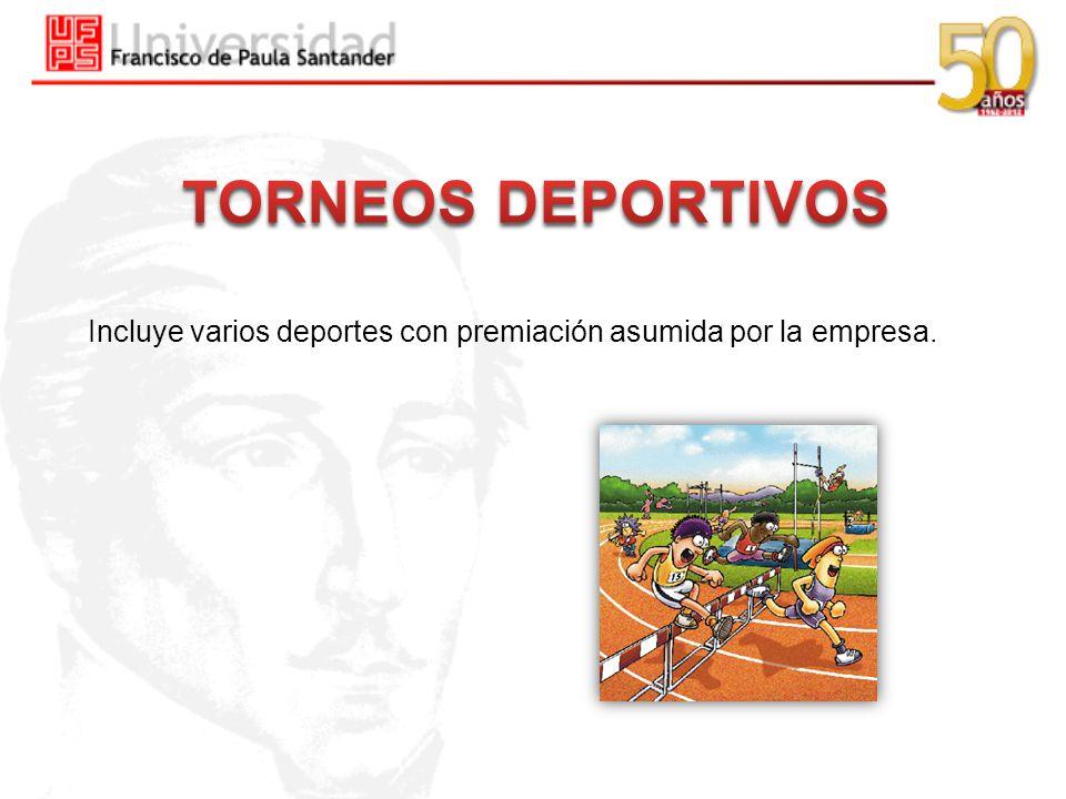 Incluye varios deportes con premiación asumida por la empresa.