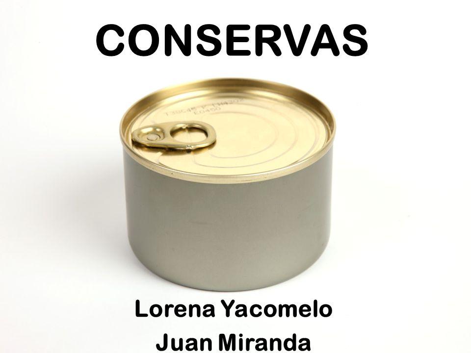 CONSERVAS Lorena Yacomelo Juan Miranda