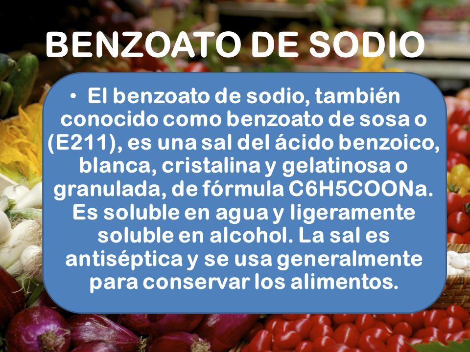 BENZOATO DE SODIO El benzoato de sodio, también conocido como benzoato de sosa o (E211), es una sal del ácido benzoico, blanca, cristalina y gelatinos