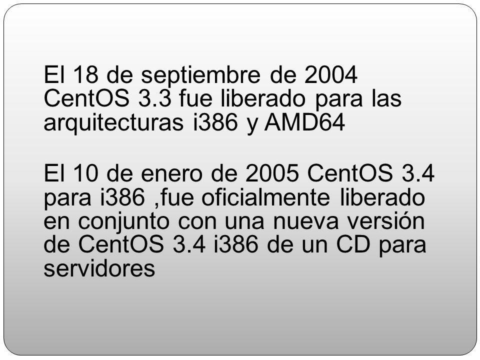 CentOS 2 El 14 de mayo de 2004 CentOS 2 fue la primera version de CentOS liberada. Esta versión está basada en la versión 2.1 de Red Hat Enterprise Li