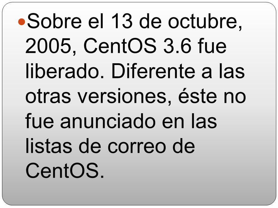 El 13 de febrero de 2005 CentOS 3.4 para procesadores de la arquitectura ia64 fue liberado. El 10 de junio de 2005 CentOS 3.5 para i386 fue liberado.