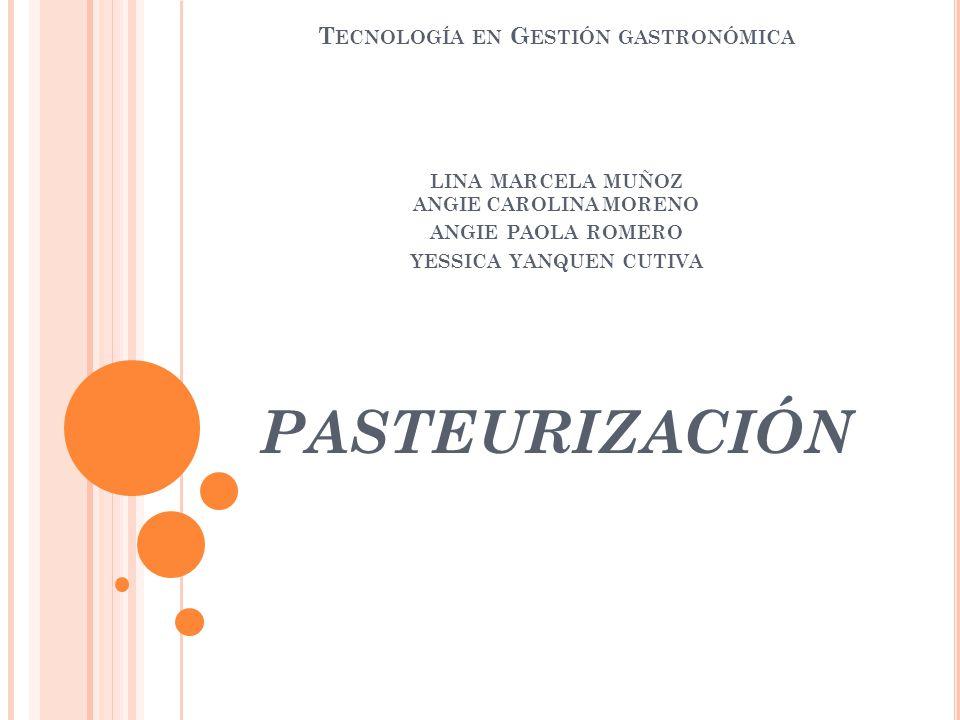 TÉRMINO DE PASTEURIZACIÓN El termino pasteurización o pasterización surge a partir del apellido del científico que descubrió el proceso, Louis Pasteur, nacido en 1822 y fallecido en 1895.