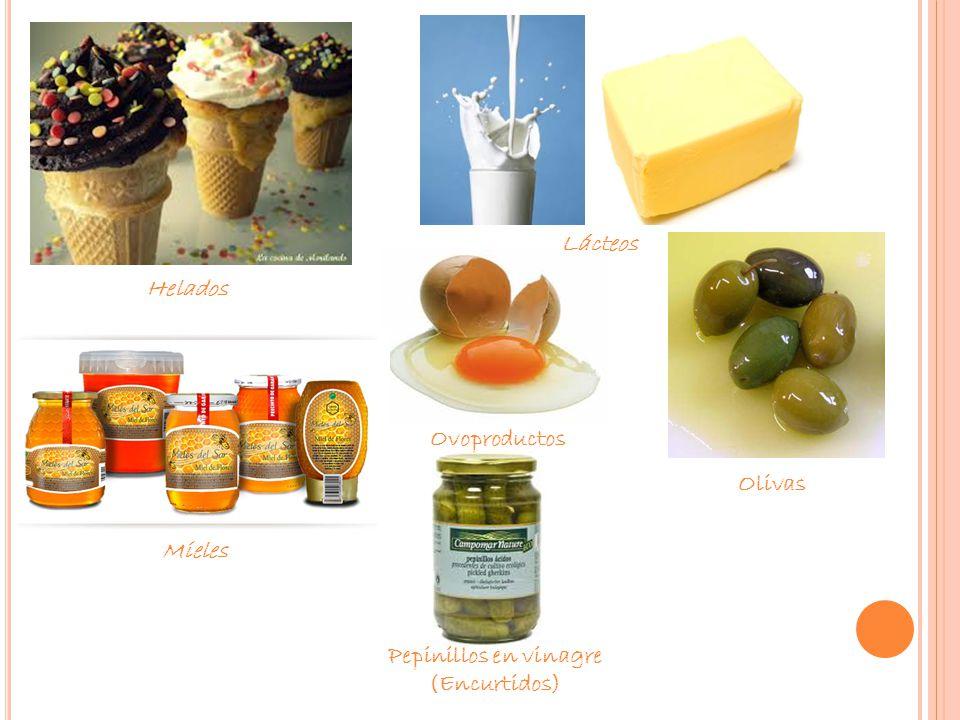 Helados Lácteos Mieles Ovoproductos Olivas Pepinillos en vinagre (Encurtidos)