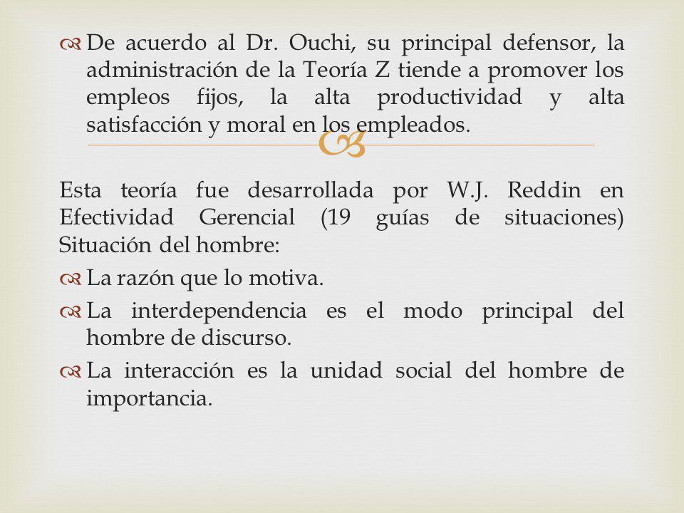 De acuerdo al Dr. Ouchi, su principal defensor, la administración de la Teoría Z tiende a promover los empleos fijos, la alta productividad y alta sat