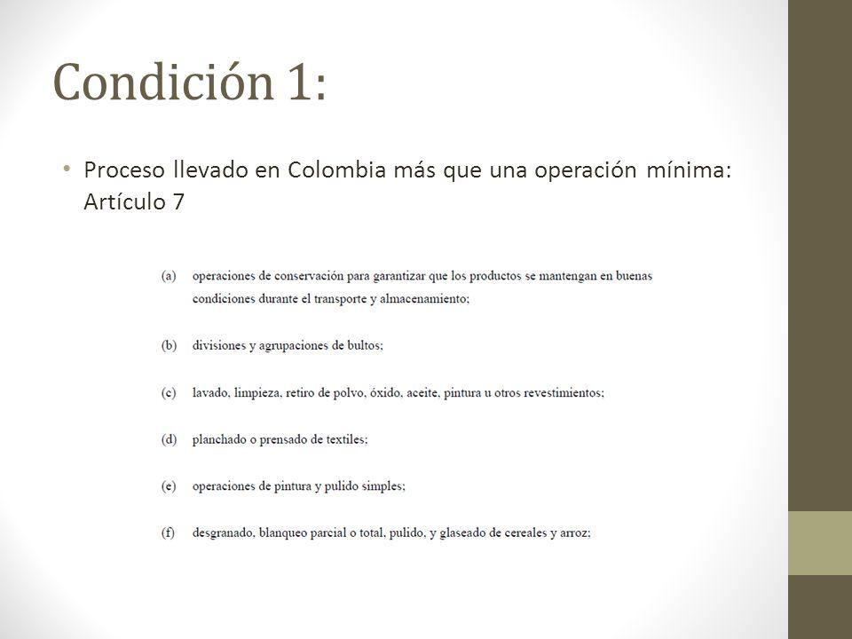 Condición 1: Proceso llevado en Colombia más que una operación mínima: Artículo 7
