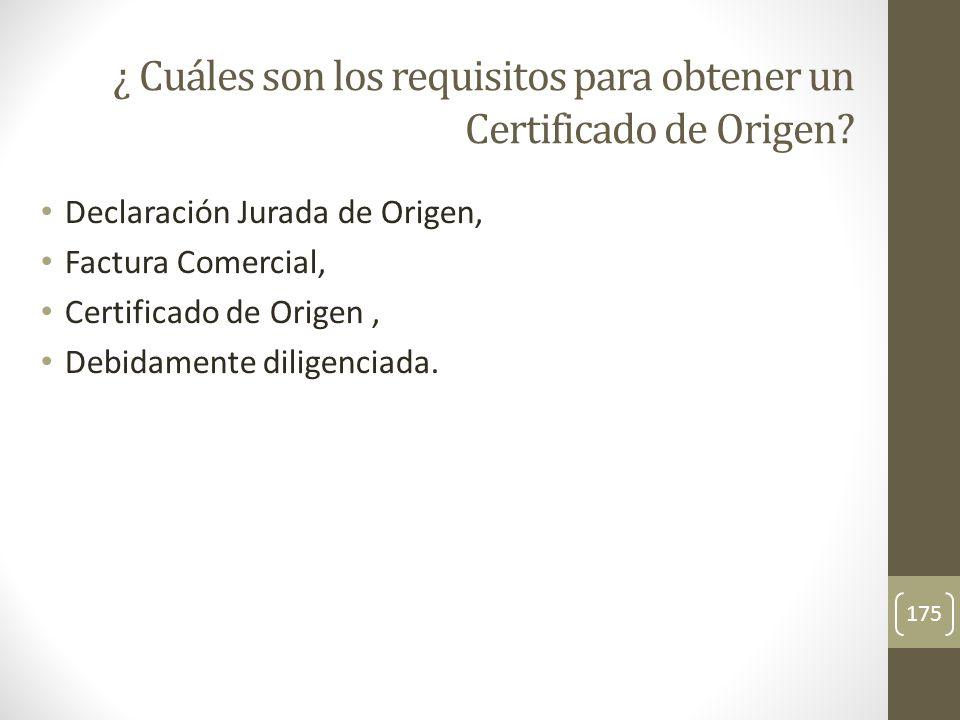 Declaración Jurada de Origen, Factura Comercial, Certificado de Origen, Debidamente diligenciada.