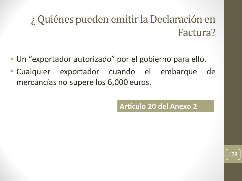 178 ¿ Quiénes pueden emitir la Declaración en Factura.