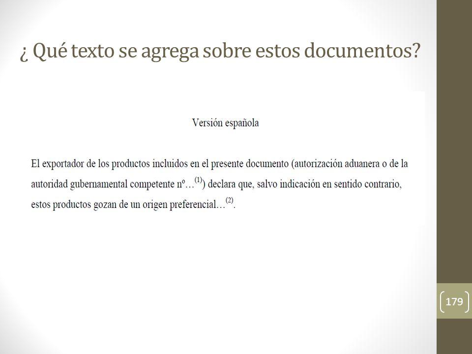 179 ¿ Qué texto se agrega sobre estos documentos?