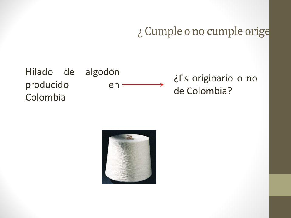¿Cumple o no cumple origen? Hilado 80% poliéster y 20% algodón ¿ Es originario o no de Colombia?