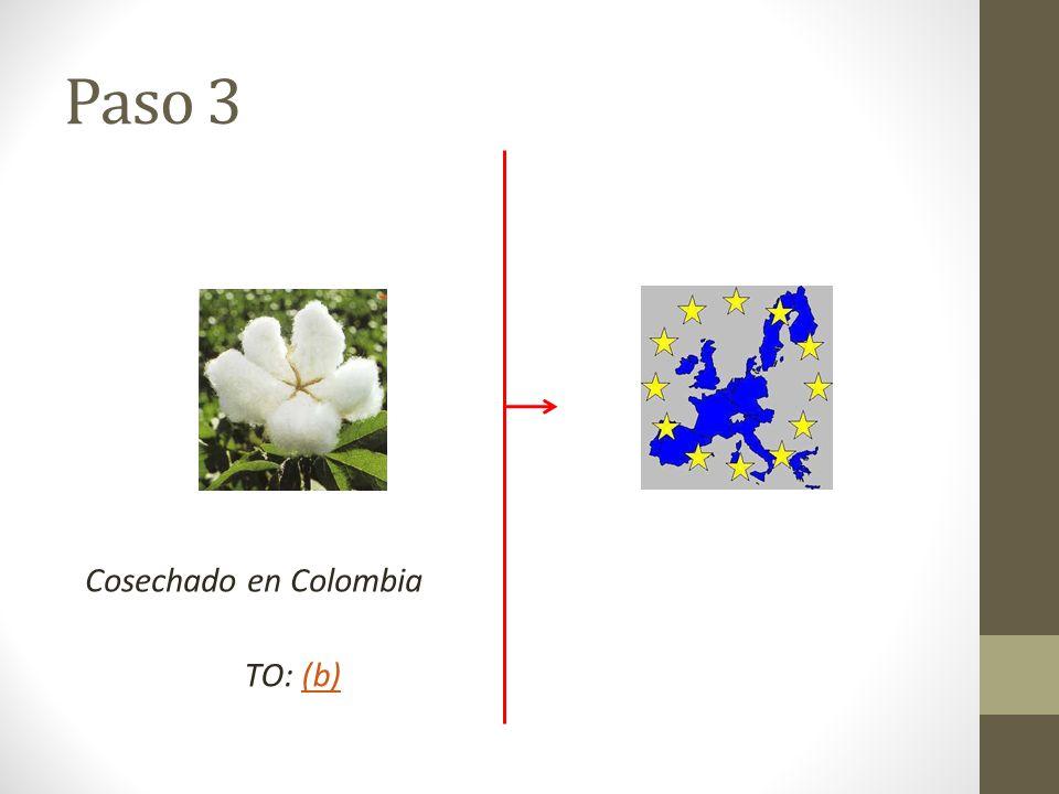 Cosechado en Colombia TO: (b)(b) Paso 3