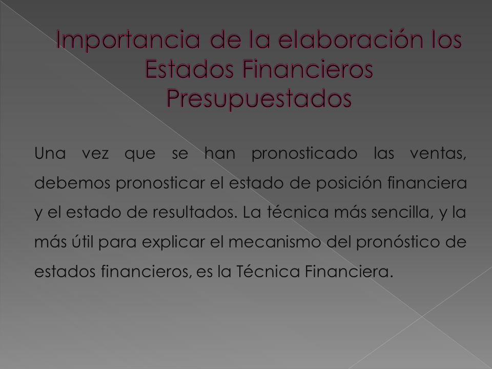 Una vez que se han pronosticado las ventas, debemos pronosticar el estado de posición financiera y el estado de resultados.
