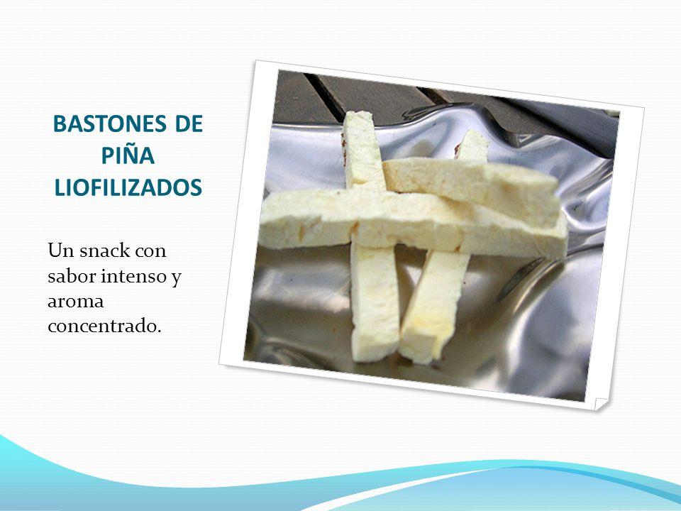 BASTONES DE PIÑA LIOFILIZADOS Un snack con sabor intenso y aroma concentrado.