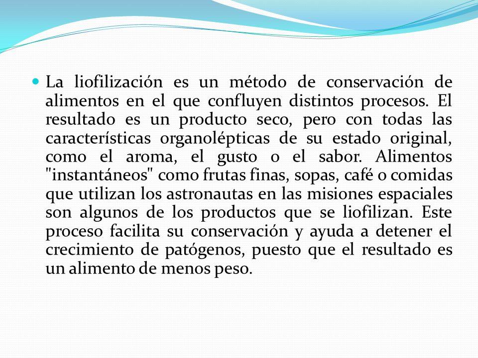 La liofilización es un método de conservación de alimentos en el que confluyen distintos procesos. El resultado es un producto seco, pero con todas la