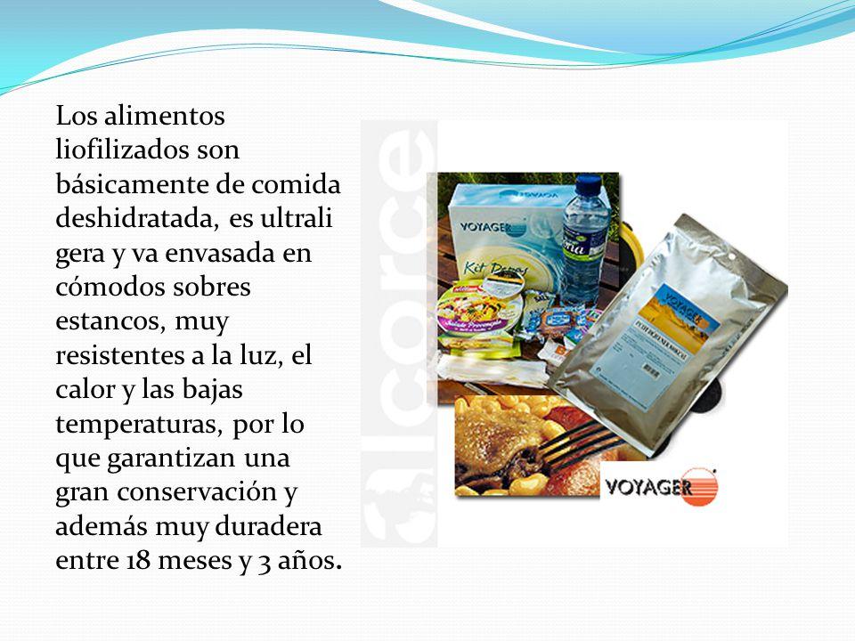 Los alimentos liofilizados son básicamente de comida deshidratada, es ultrali gera y va envasada en cómodos sobres estancos, muy resistentes a la luz,