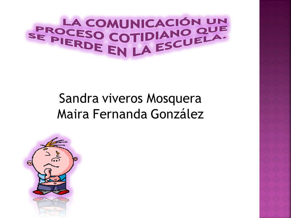 Sandra viveros Mosquera Maira Fernanda González