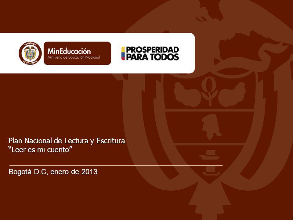 Bogotá D.C, enero de 2013 Plan Nacional de Lectura y Escritura Leer es mi cuento