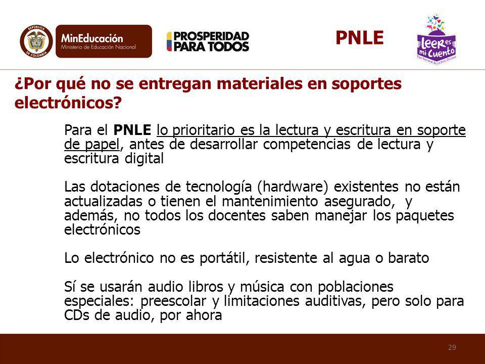 Para el PNLE lo prioritario es la lectura y escritura en soporte de papel, antes de desarrollar competencias de lectura y escritura digital Las dotaci