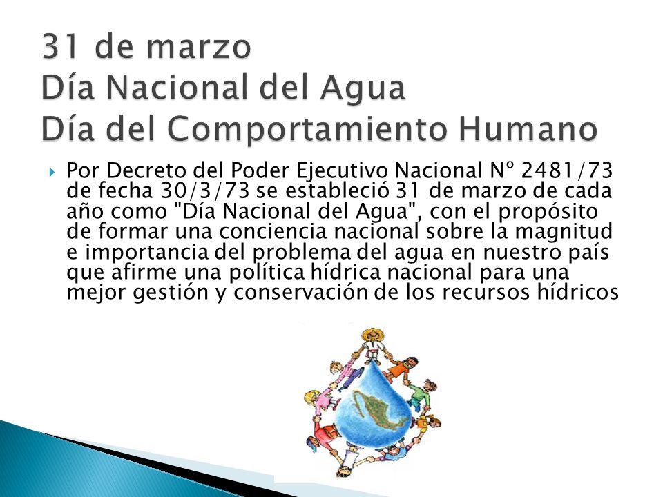 Por Decreto del Poder Ejecutivo Nacional Nº 2481/73 de fecha 30/3/73 se estableció 31 de marzo de cada año como
