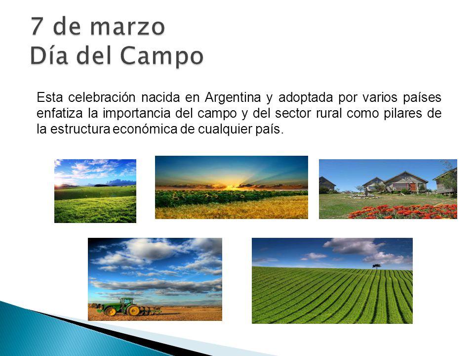 Esta celebración nacida en Argentina y adoptada por varios países enfatiza la importancia del campo y del sector rural como pilares de la estructura e