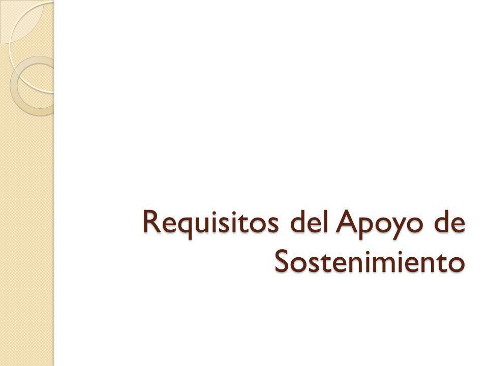 Requisitos del Apoyo de Sostenimiento