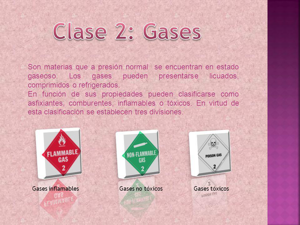 Son materias que a presión normal se encuentran en estado gaseoso. Los gases pueden presentarse licuados, comprimidos o refrigerados. En función de su