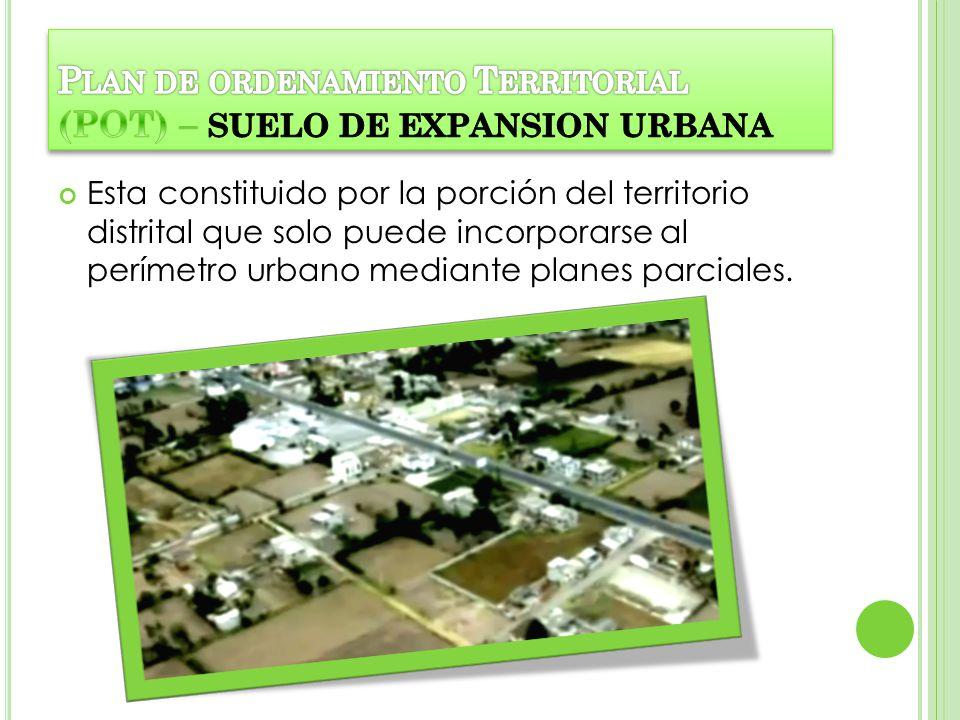 Esta constituido por la porción del territorio distrital que solo puede incorporarse al perímetro urbano mediante planes parciales.
